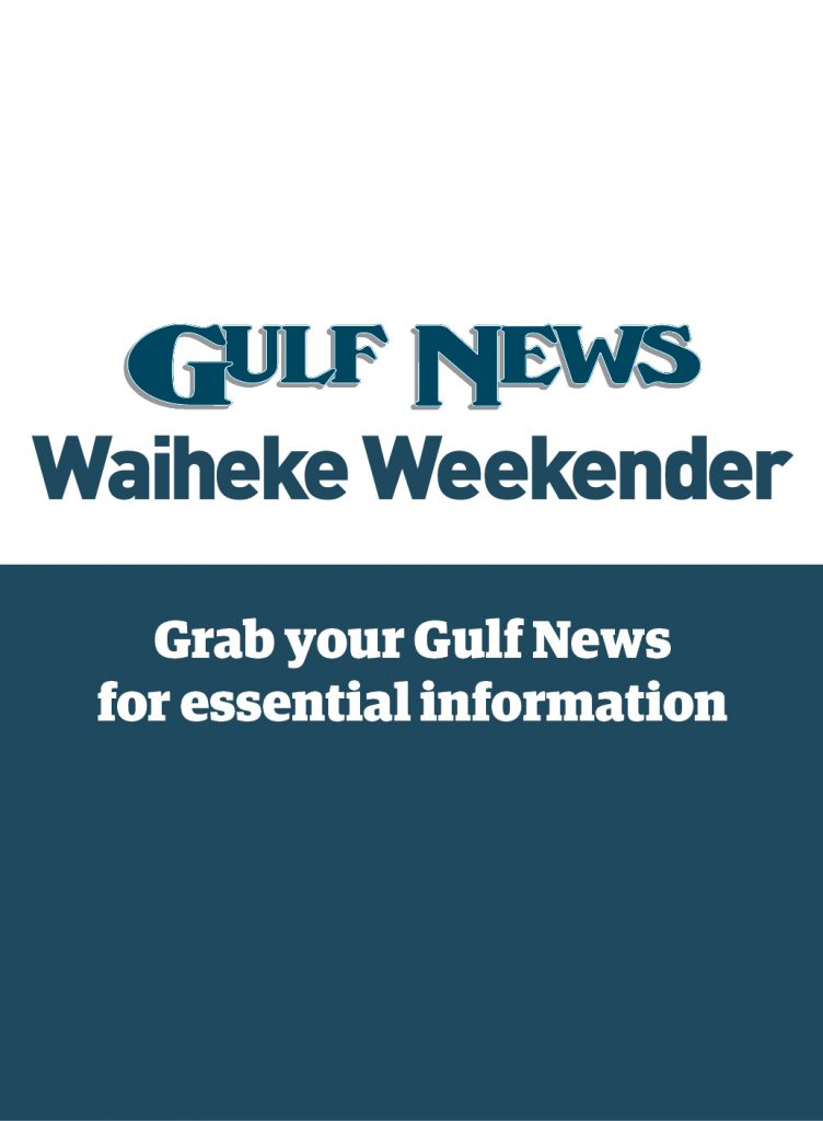 Get your Gulf News and Waiheke Weekender